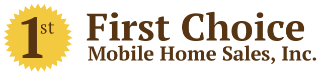 First Choice Mobile Home Sales Inc.
